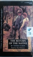The Return of the Native written by Thomas Hardy performed by Alan Rickman on Cassette (Unabridged)